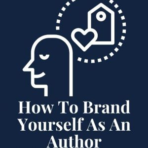 How To Brand Yourself As An Author