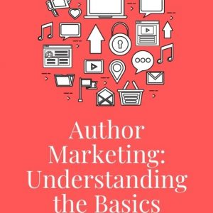 Author Marketing: Understanding the Basics